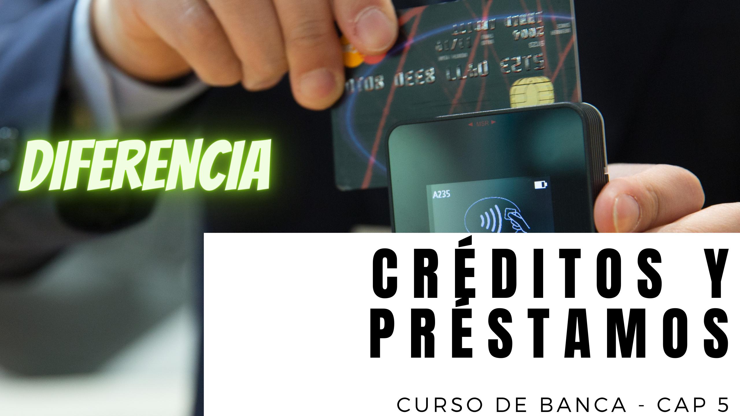 Diferencia entre credito y prestamo