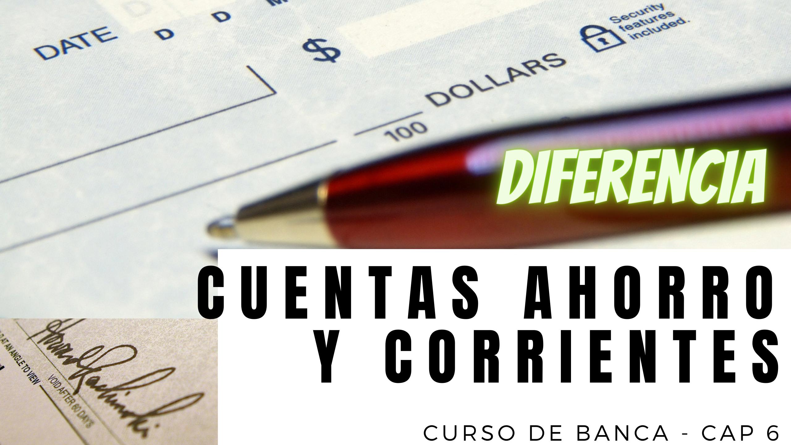 Diferencia entre cuenta de ahorro y cuenta corriente