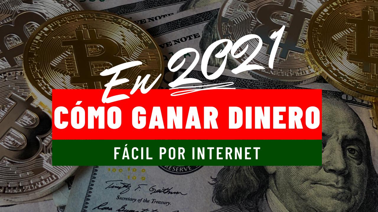 Como ganar dinero facil por internet 2021