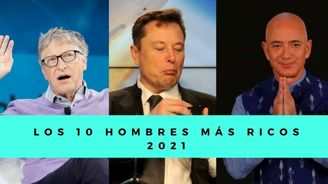Los 10 hombres mas ricos del mundo 2021